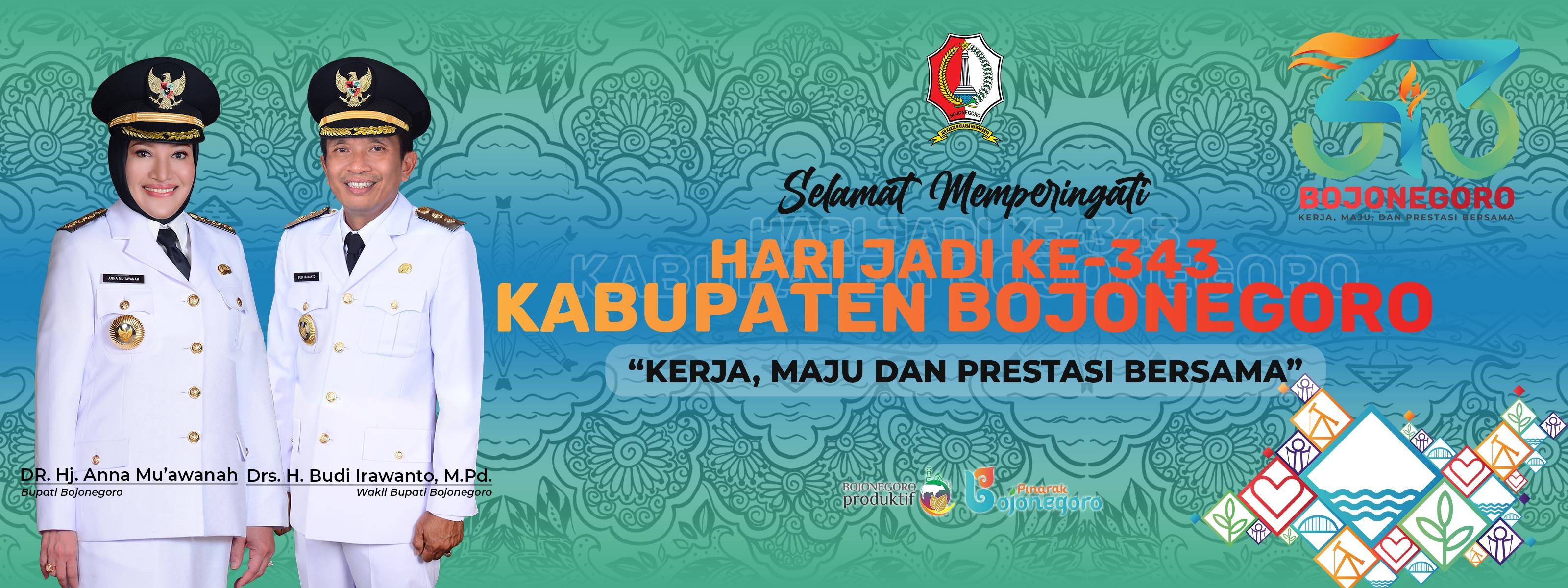 Hari Jadi Kabupaten Bojonegoro ke-343 Tahun<BR>Kerja - Maju dan Prestasi Bersama